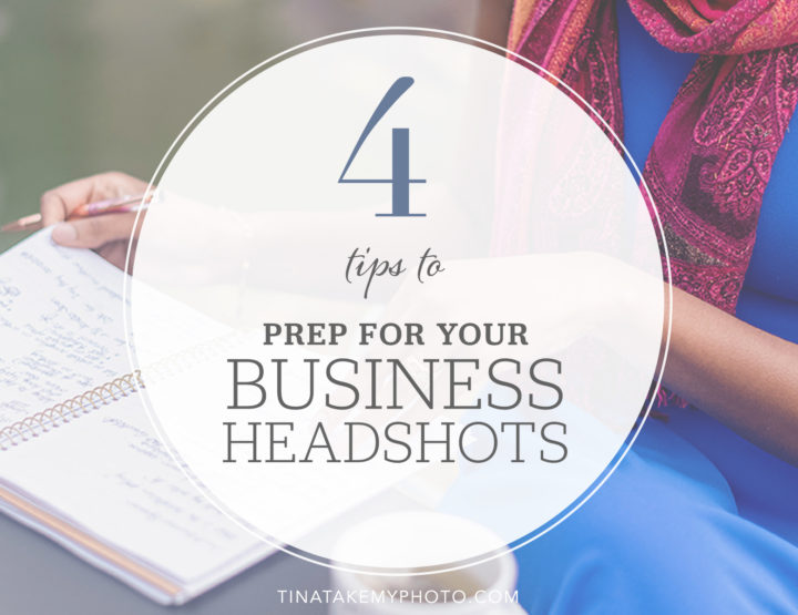 Business Headshots: 4 Tips to Prep for Your Shoot!